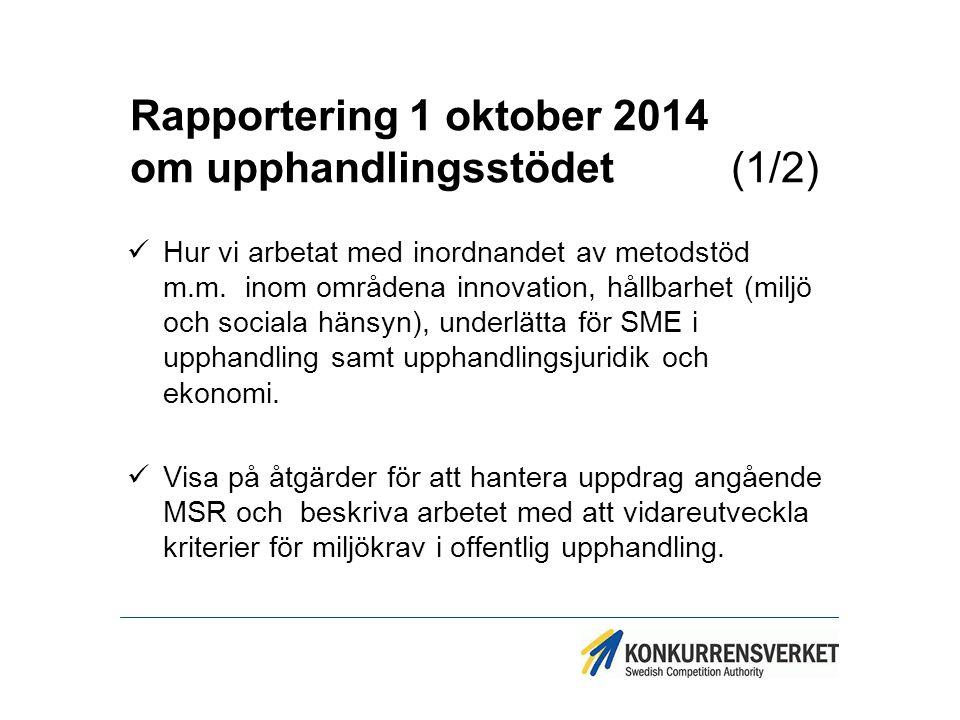Rapportering 1 oktober 2014 om upphandlingsstödet (1/2)