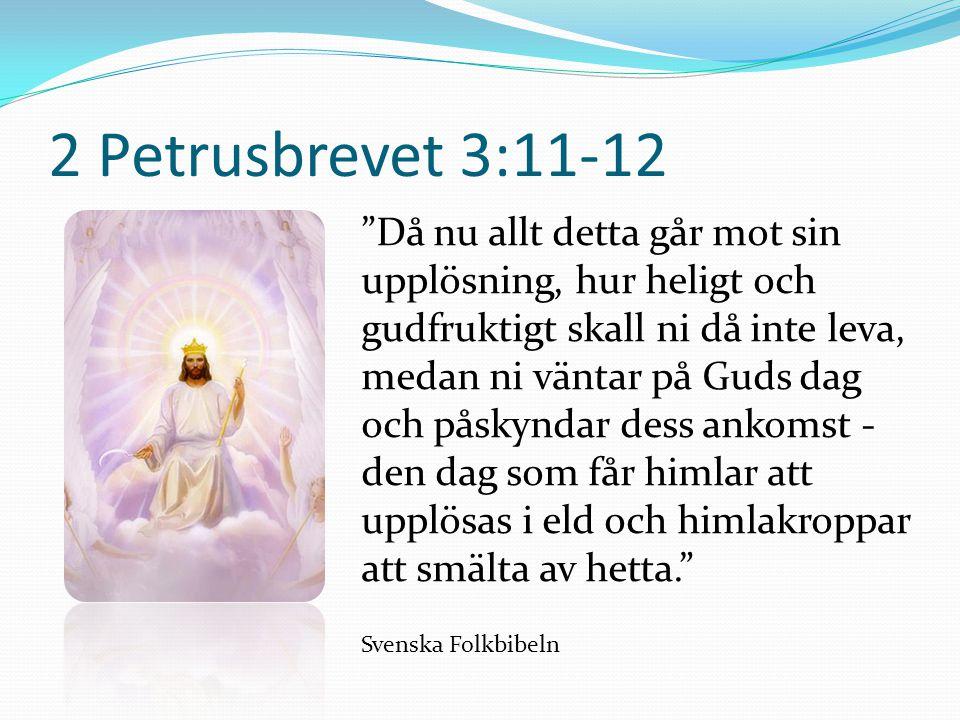 2 Petrusbrevet 3:11-12