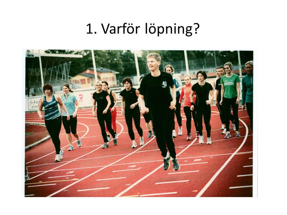 1. Varför löpning