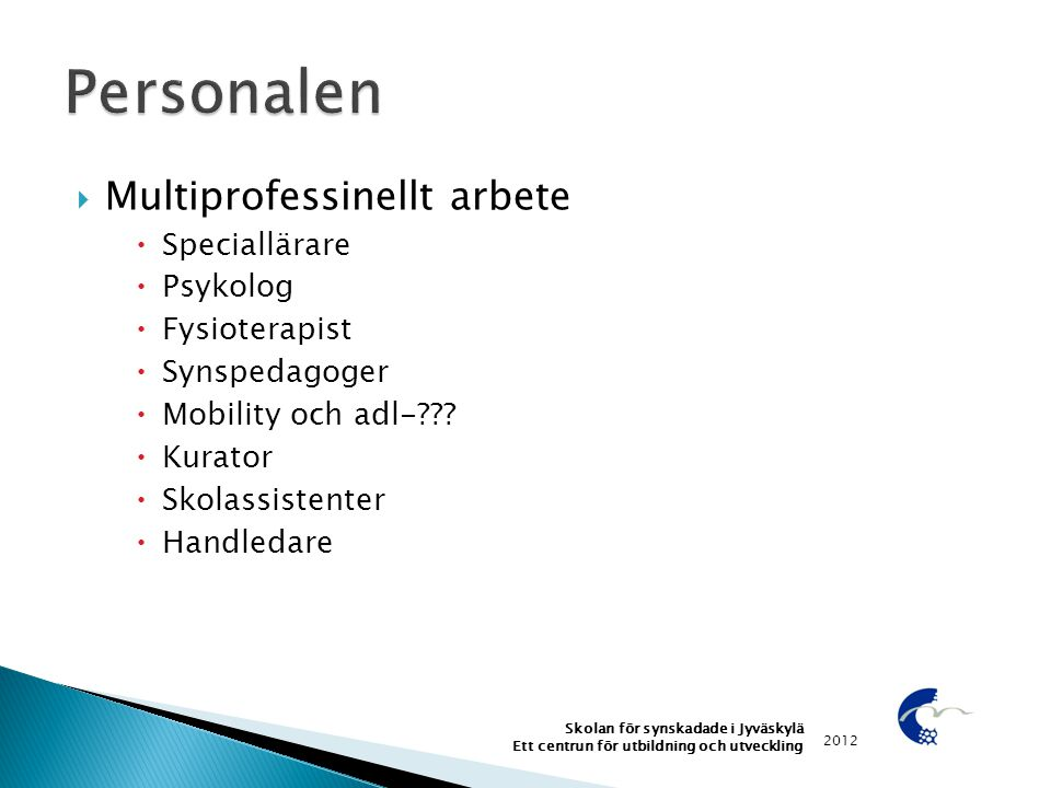 Personalen Multiprofessinellt arbete Speciallärare Psykolog