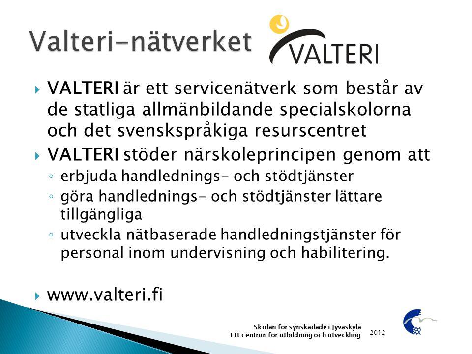 Valteri-nätverket VALTERI är ett servicenätverk som består av de statliga allmänbildande specialskolorna och det svenskspråkiga resurscentret.