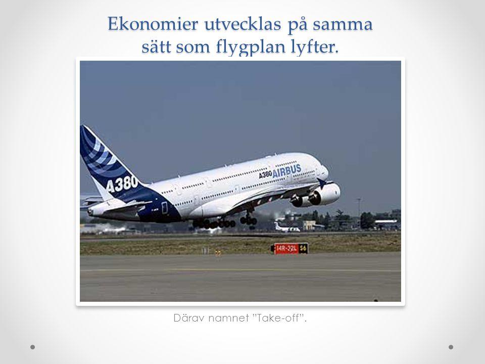 Ekonomier utvecklas på samma sätt som flygplan lyfter.