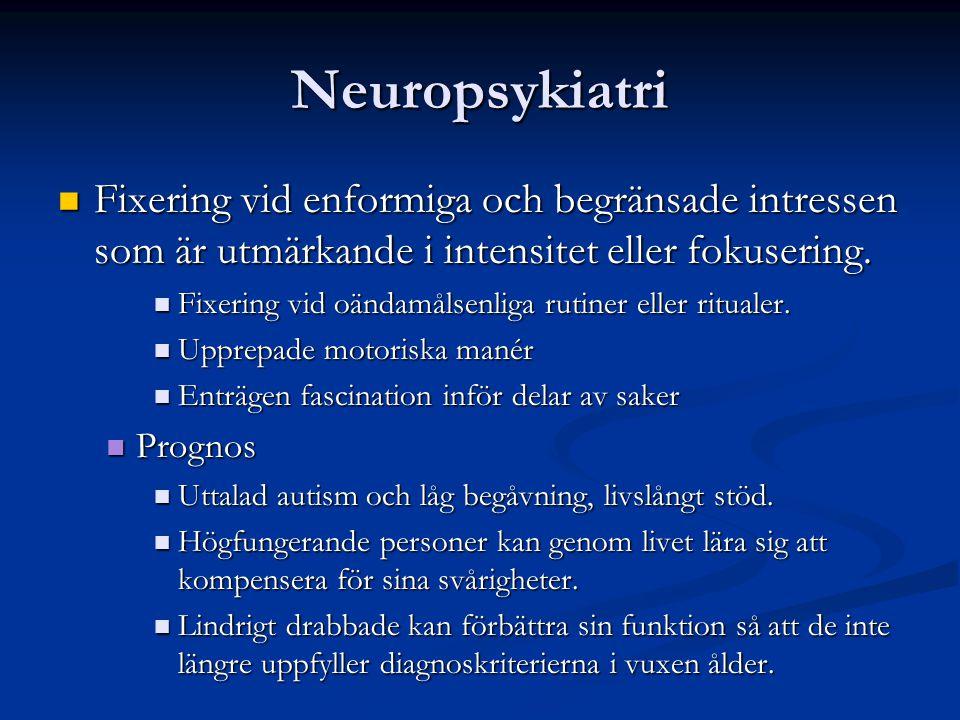 Neuropsykiatri Fixering vid enformiga och begränsade intressen som är utmärkande i intensitet eller fokusering.