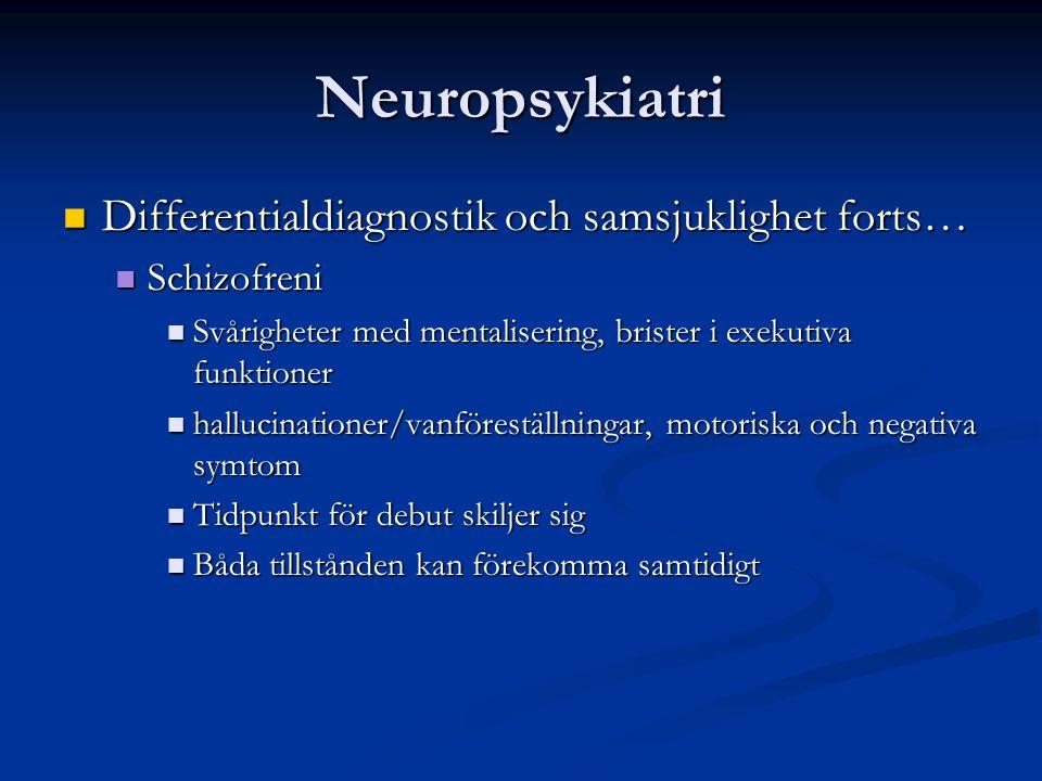 Neuropsykiatri Differentialdiagnostik och samsjuklighet forts…