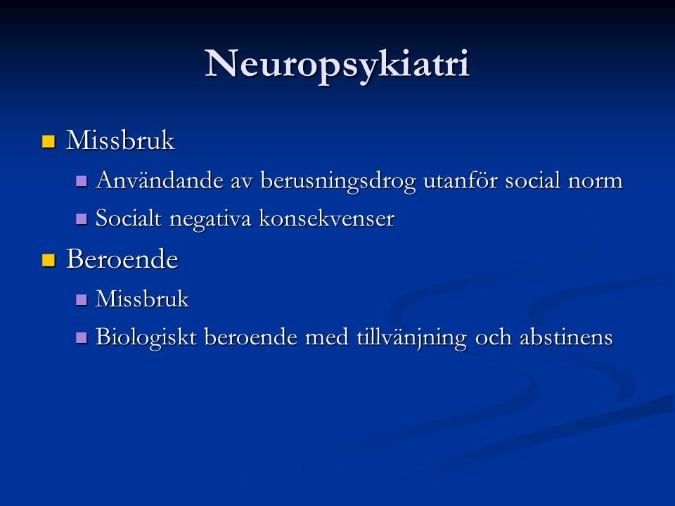 Neuropsykiatri Missbruk Beroende