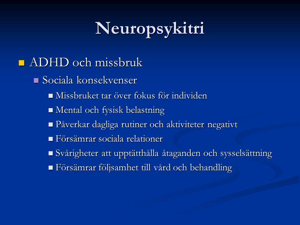 Neuropsykitri ADHD och missbruk Sociala konsekvenser