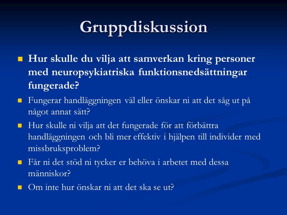 Gruppdiskussion Hur skulle du vilja att samverkan kring personer med neuropsykiatriska funktionsnedsättningar fungerade