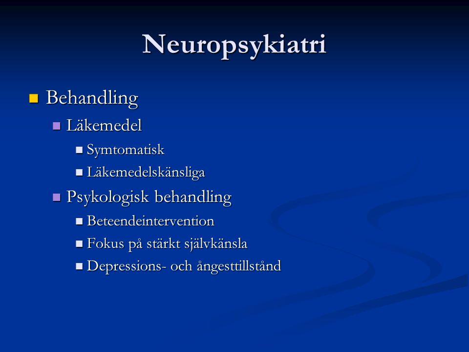 Neuropsykiatri Behandling Läkemedel Psykologisk behandling Symtomatisk
