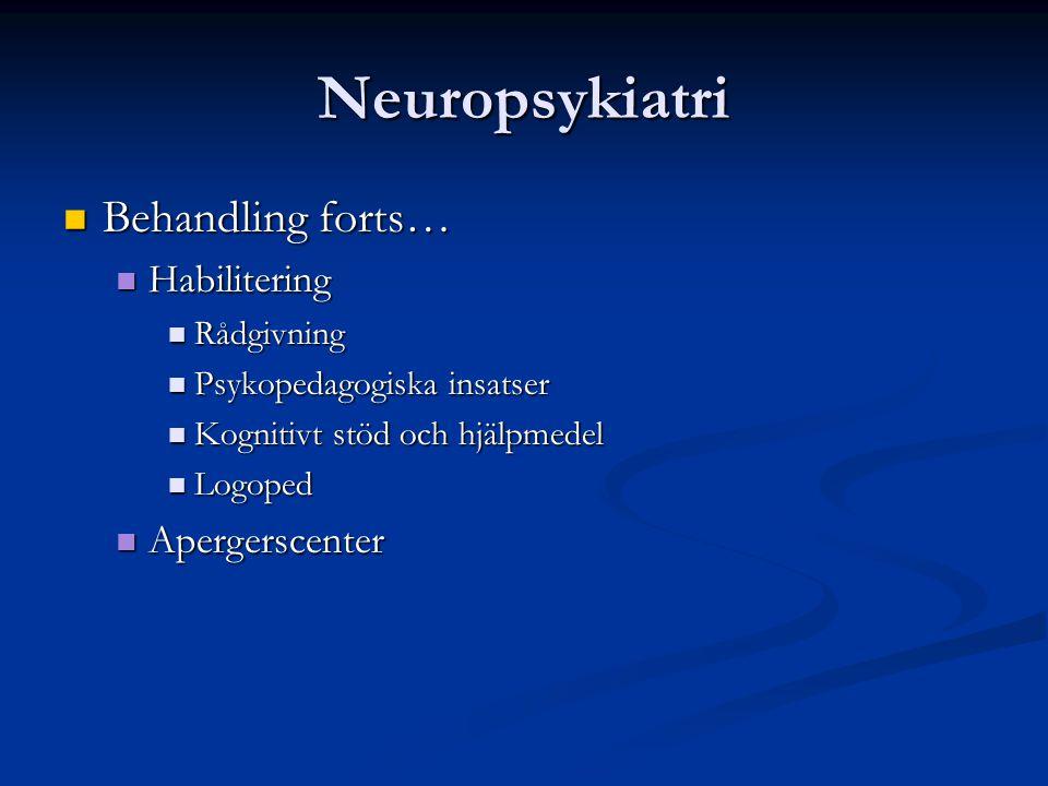 Neuropsykiatri Behandling forts… Habilitering Apergerscenter