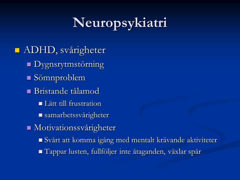 Neuropsykiatri ADHD, svårigheter Dygnsrytmstörning Sömnproblem