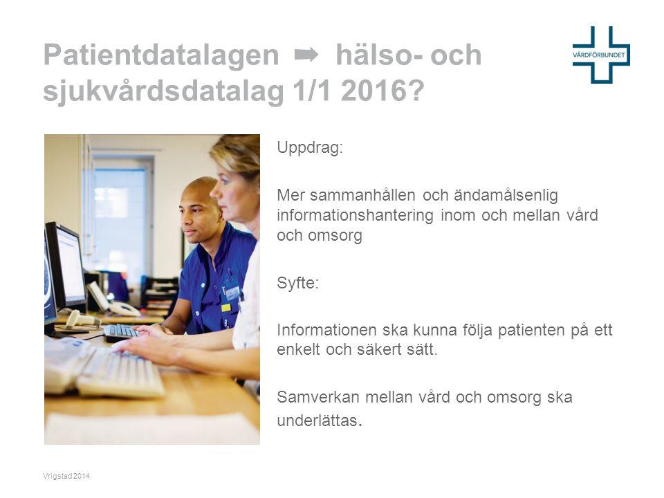 Patientdatalagen ➡ hälso- och sjukvårdsdatalag 1/1 2016