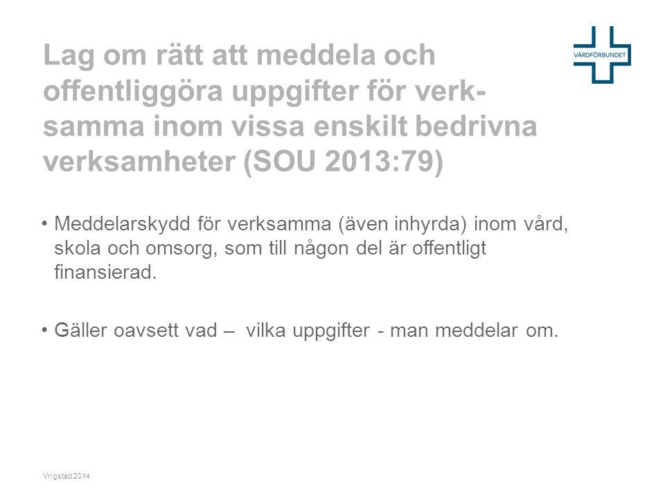 Lag om rätt att meddela och offentliggöra uppgifter för verk-samma inom vissa enskilt bedrivna verksamheter (SOU 2013:79)