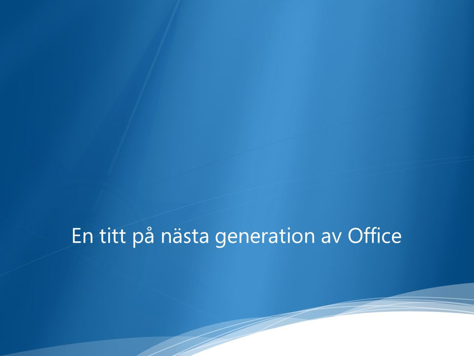 En titt på nästa generation av Office
