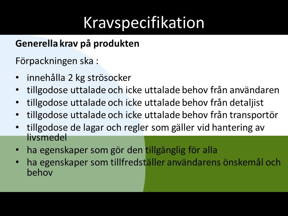 Kravspecifikation Generella krav på produkten Förpackningen ska :