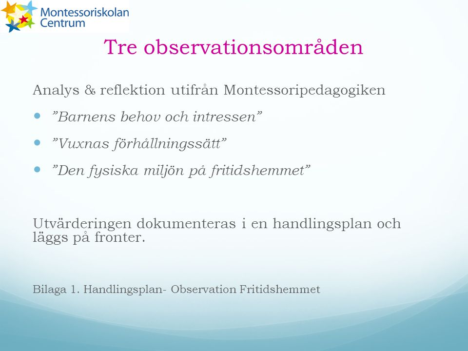 Tre observationsområden