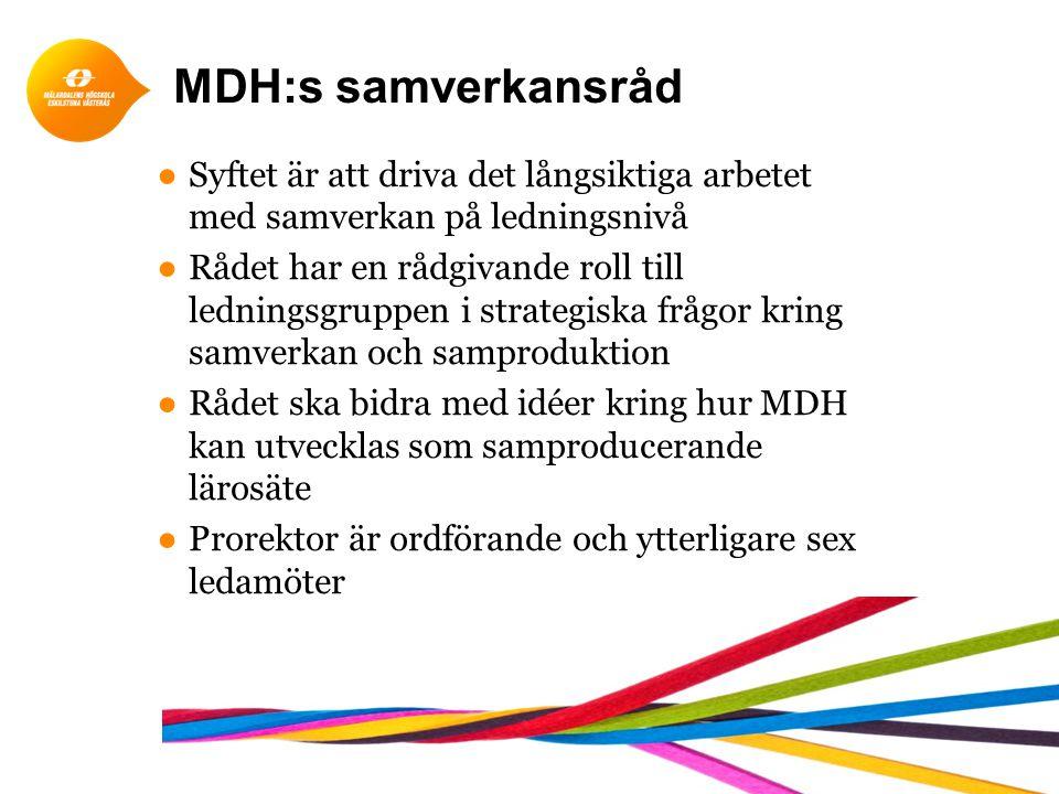 MDH:s samverkansråd Syftet är att driva det långsiktiga arbetet med samverkan på ledningsnivå.