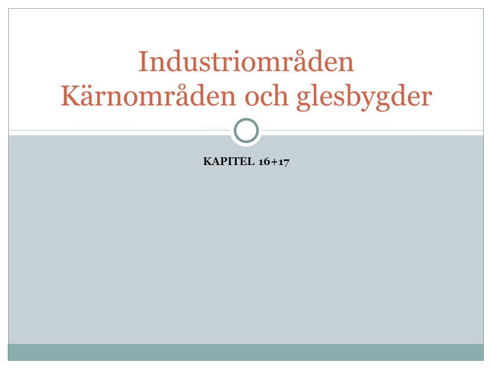 Industriområden Kärnområden och glesbygder
