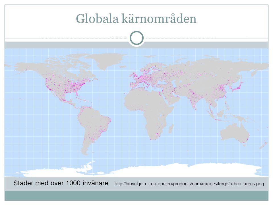 Globala kärnområden Städer med över 1000 invånare http://bioval.jrc.ec.europa.eu/products/gam/images/large/urban_areas.png.