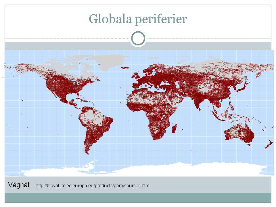 Globala periferier Vägnät http://bioval.jrc.ec.europa.eu/products/gam/sources.htm