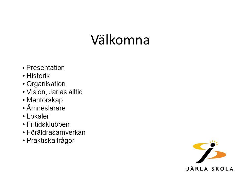 Välkomna Historik Organisation Vision, Järlas alltid Mentorskap