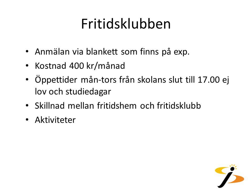 Fritidsklubben Anmälan via blankett som finns på exp.