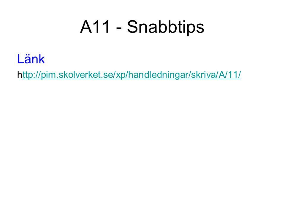 A11 - Snabbtips Länk http://pim.skolverket.se/xp/handledningar/skriva/A/11/