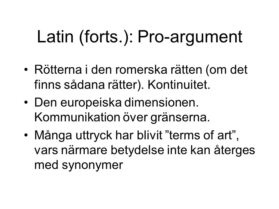 Latin (forts.): Pro-argument