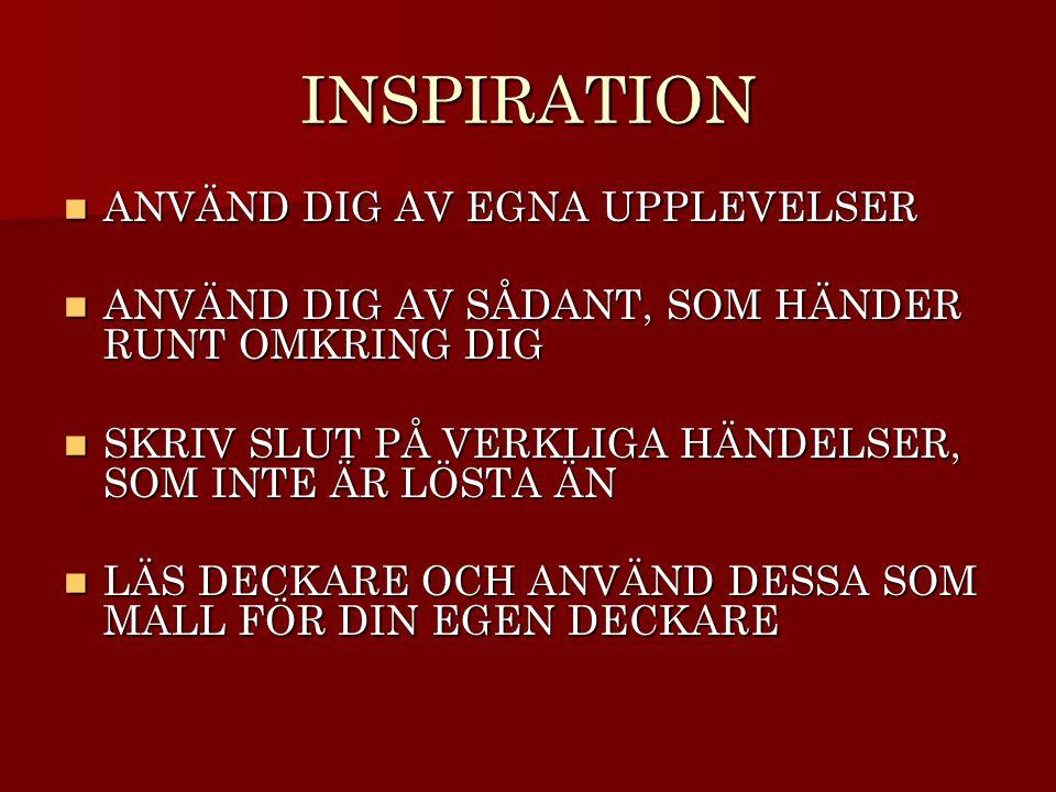 INSPIRATION ANVÄND DIG AV EGNA UPPLEVELSER