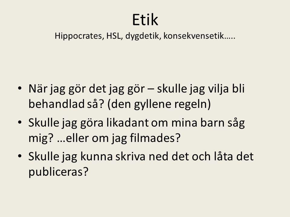 Etik Hippocrates, HSL, dygdetik, konsekvensetik…..