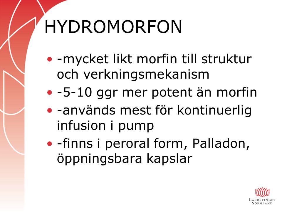 HYDROMORFON -mycket likt morfin till struktur och verkningsmekanism