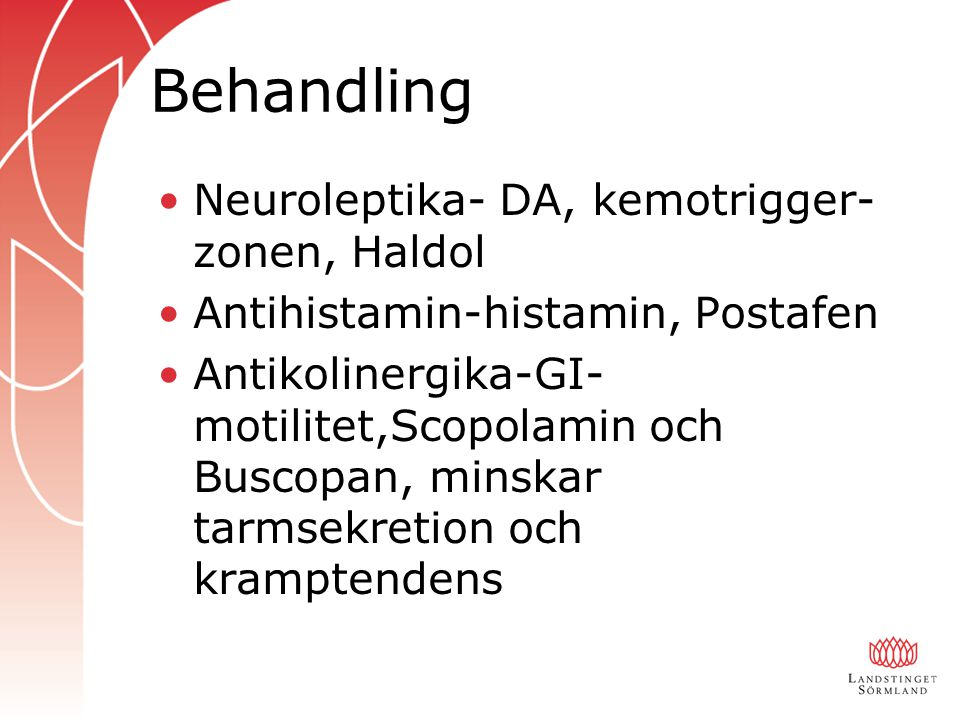 Behandling Neuroleptika- DA, kemotrigger-zonen, Haldol