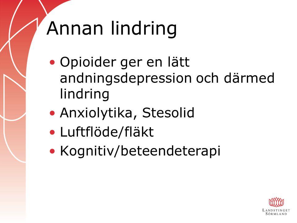 Annan lindring Opioider ger en lätt andningsdepression och därmed lindring. Anxiolytika, Stesolid.