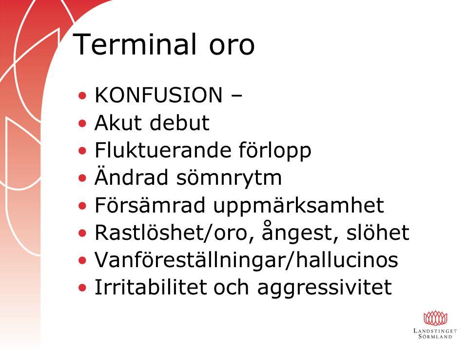 Terminal oro KONFUSION – Akut debut Fluktuerande förlopp