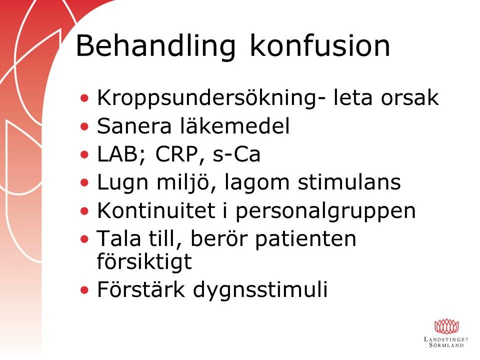 Behandling konfusion Kroppsundersökning- leta orsak Sanera läkemedel