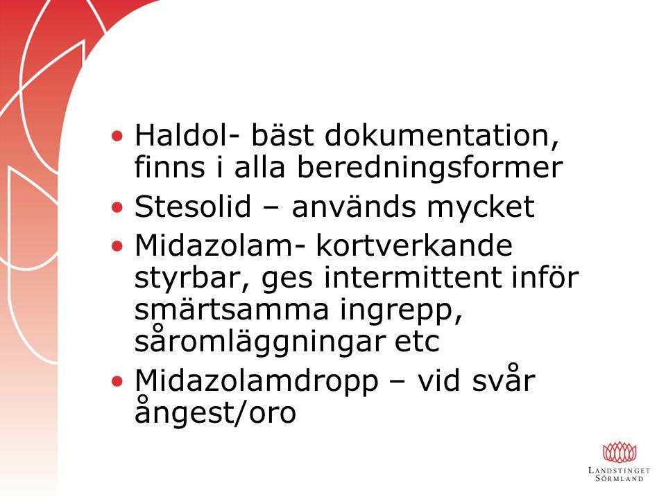 Haldol- bäst dokumentation, finns i alla beredningsformer