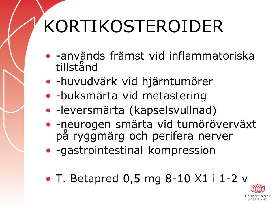KORTIKOSTEROIDER -används främst vid inflammatoriska tillstånd