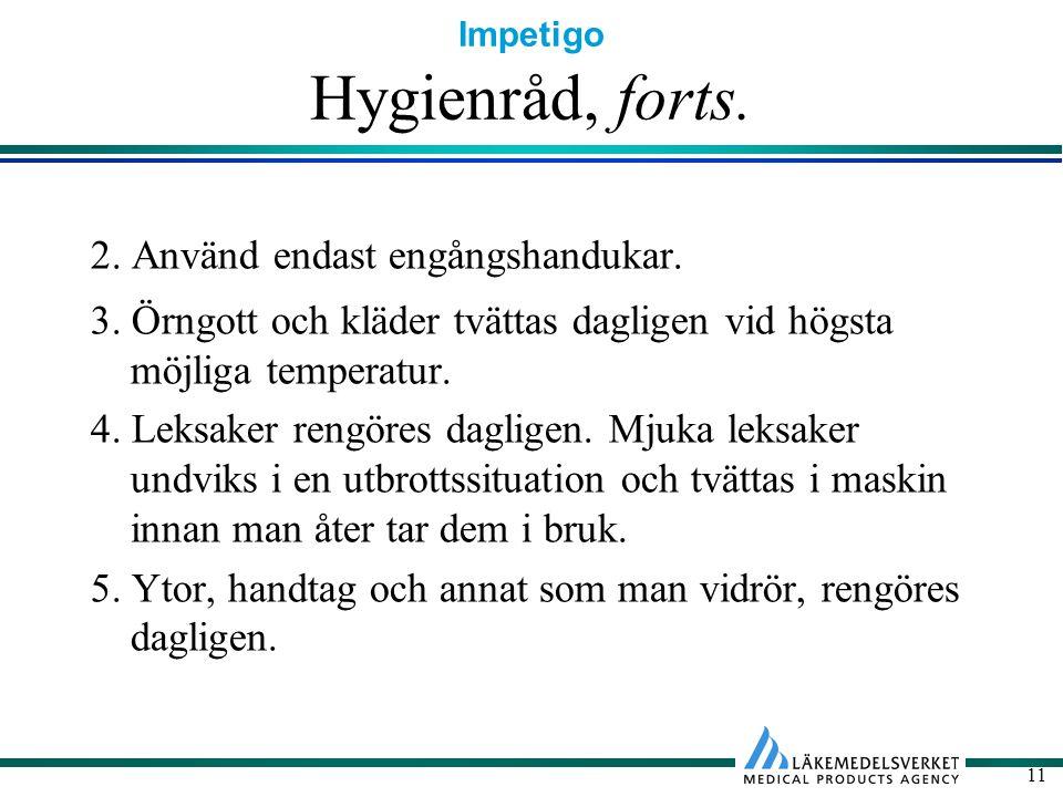 Hygienråd, forts. 2. Använd endast engångshandukar.