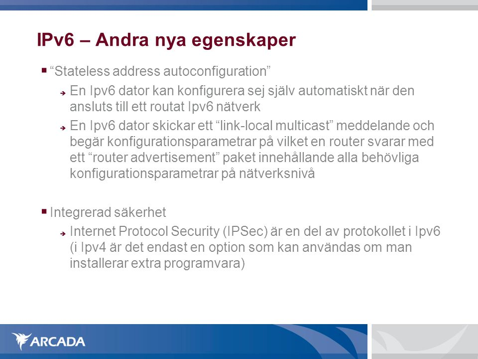 IPv6 – Andra nya egenskaper