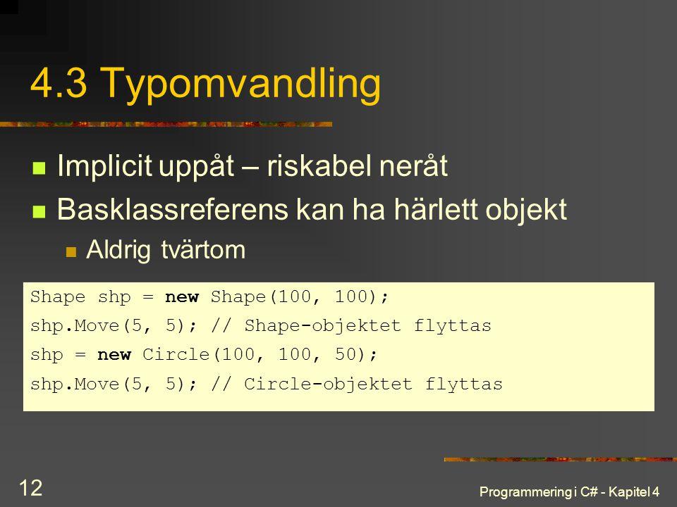 4.3 Typomvandling Implicit uppåt – riskabel neråt