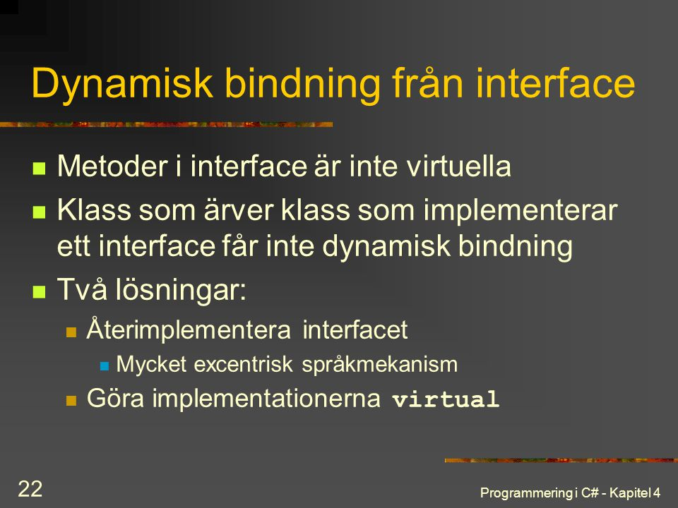 Dynamisk bindning från interface