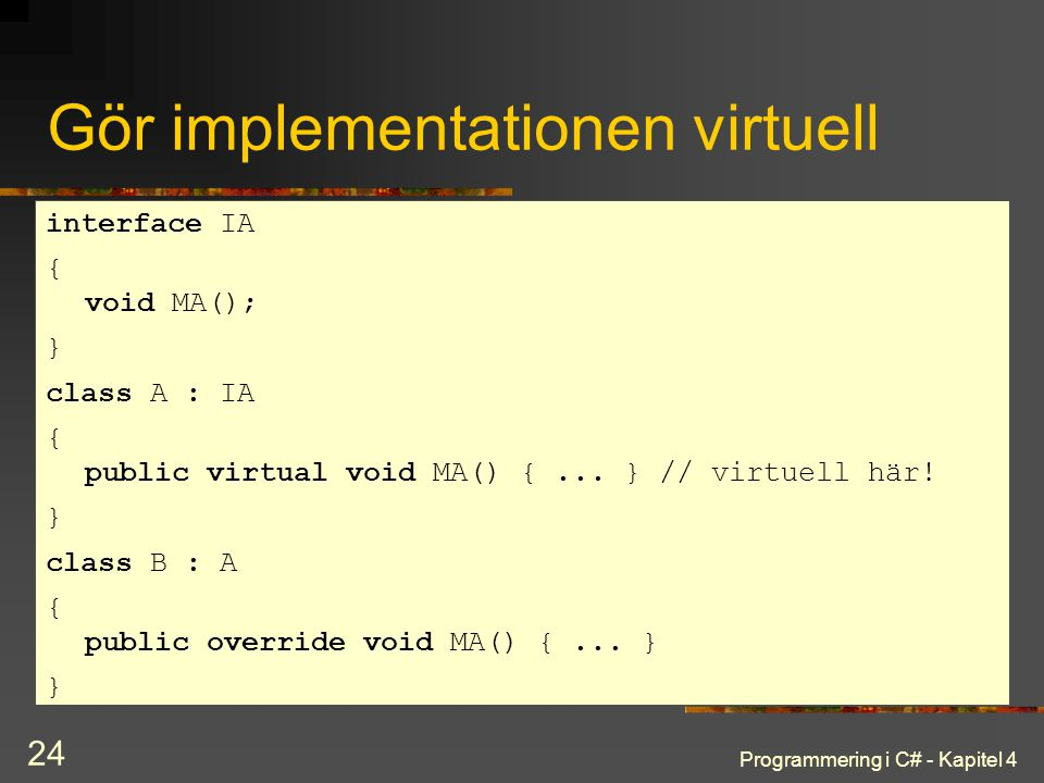 Gör implementationen virtuell