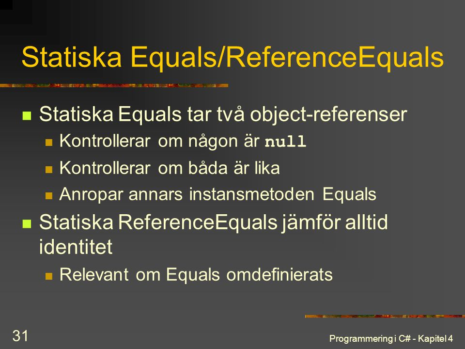 Statiska Equals/ReferenceEquals