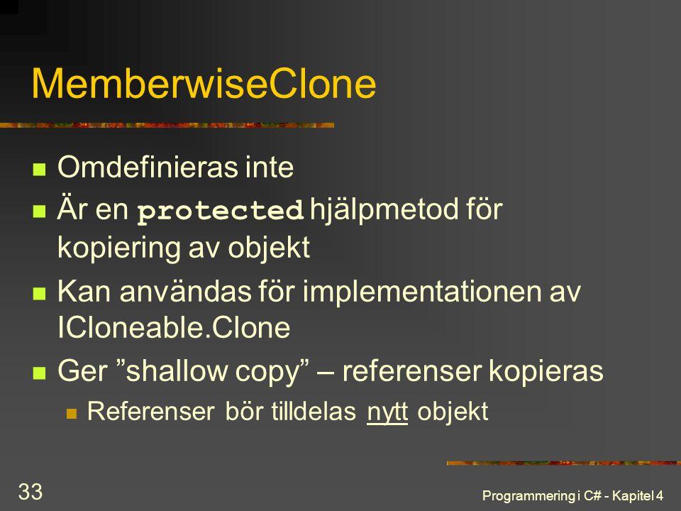 MemberwiseClone Omdefinieras inte