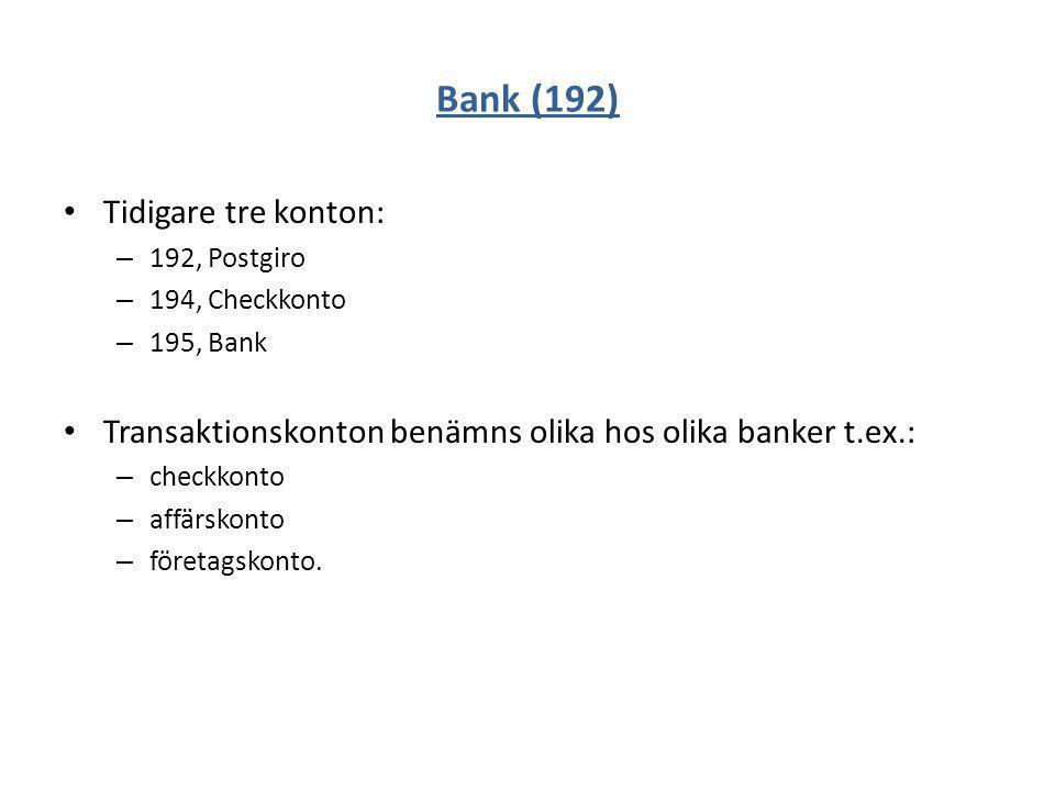 Bank (192) Tidigare tre konton: