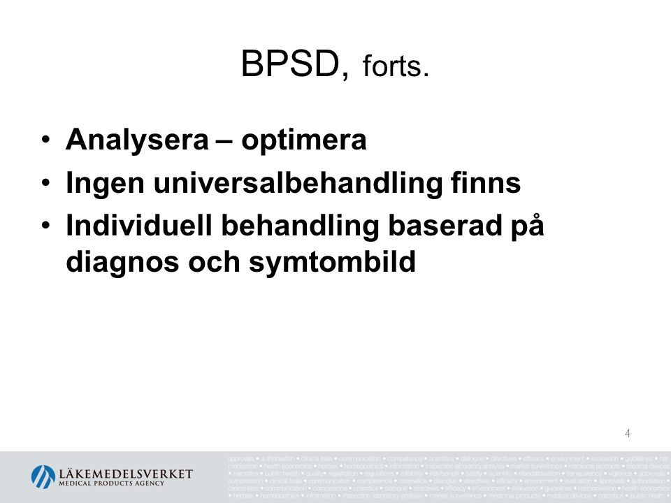 BPSD, forts. Analysera – optimera Ingen universalbehandling finns