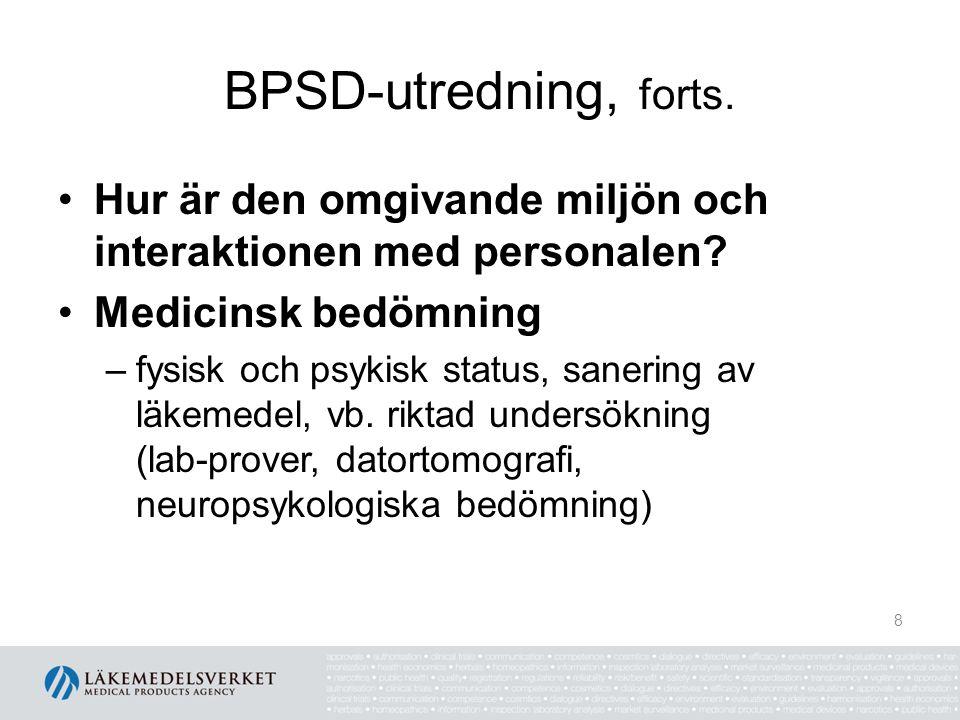 BPSD-utredning, forts. Hur är den omgivande miljön och interaktionen med personalen Medicinsk bedömning.