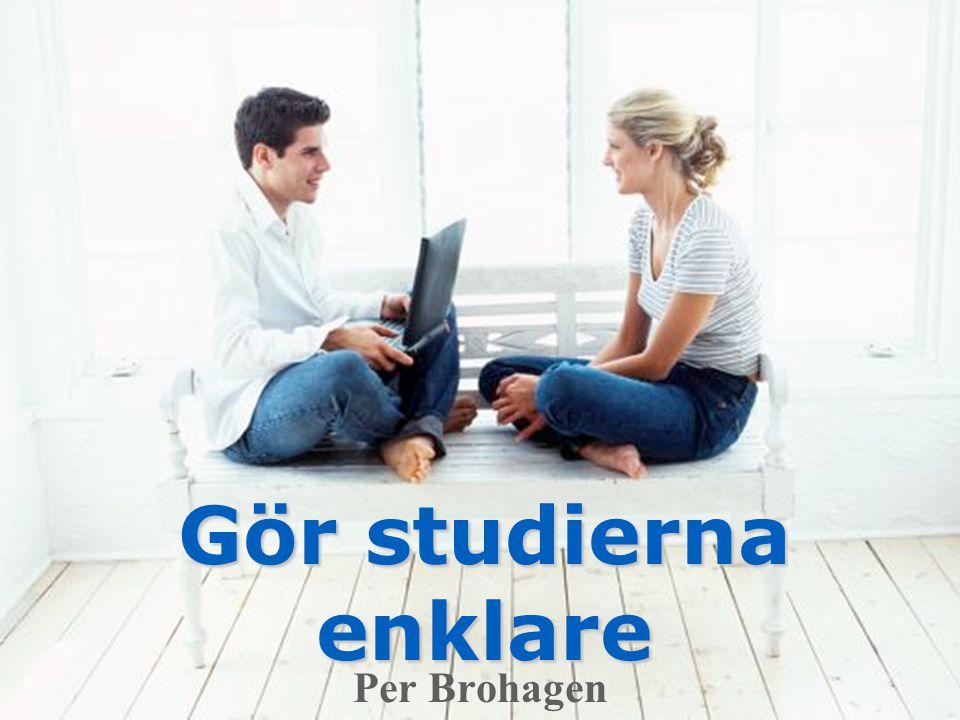 Gör studierna enklare Per Brohagen