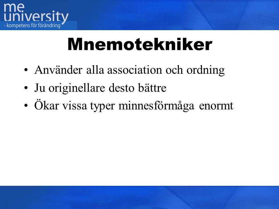 Mnemotekniker Använder alla association och ordning