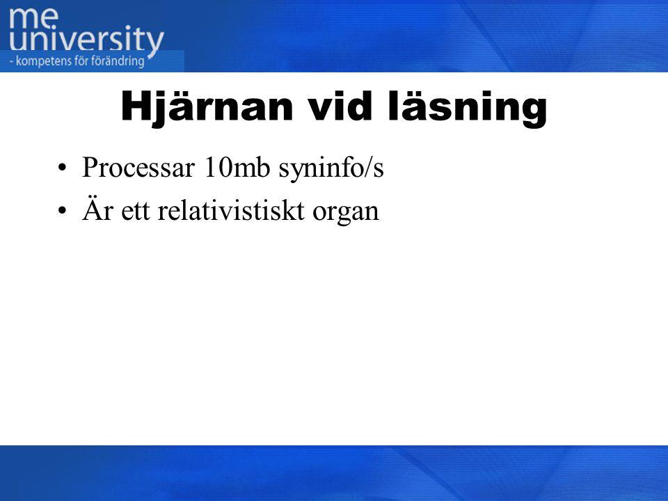 Hjärnan vid läsning Processar 10mb syninfo/s