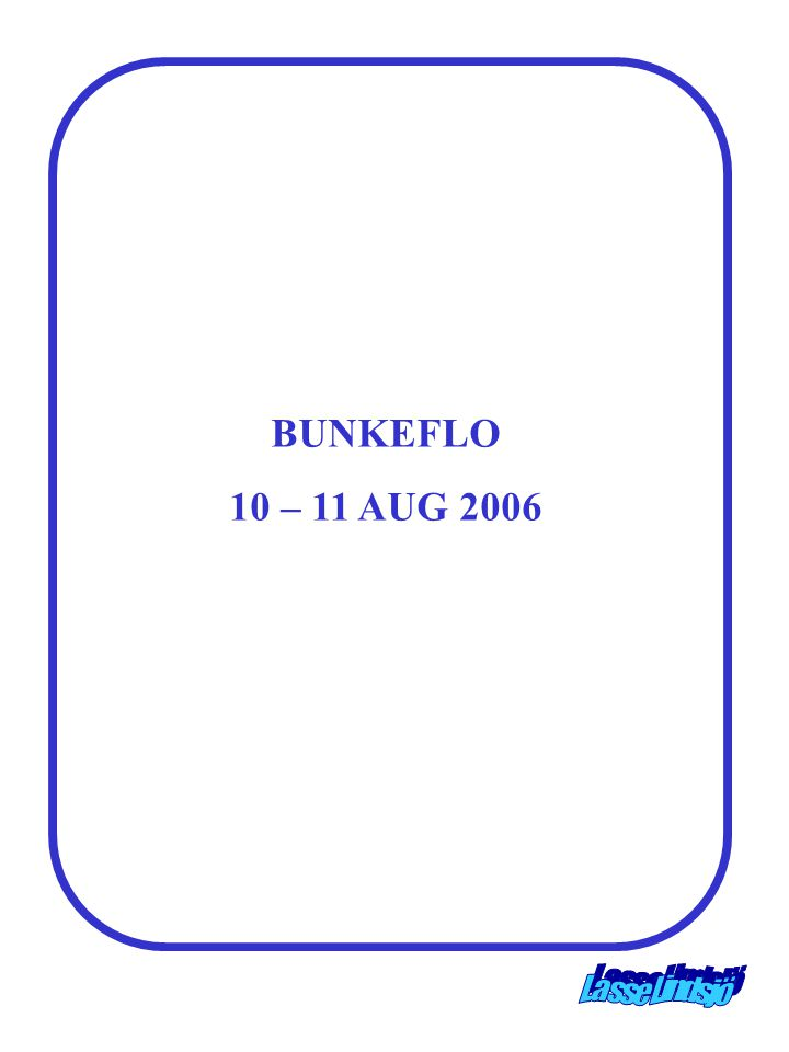 BUNKEFLO 10 – 11 AUG 2006
